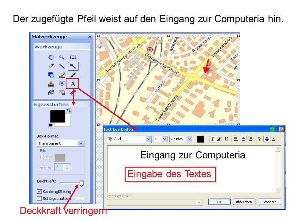 Der zugefügte Pfeil weist auf den Eingang zur Computeria hin. Eingang zur Computeria Deckkraft verringern Eingabe des Textes