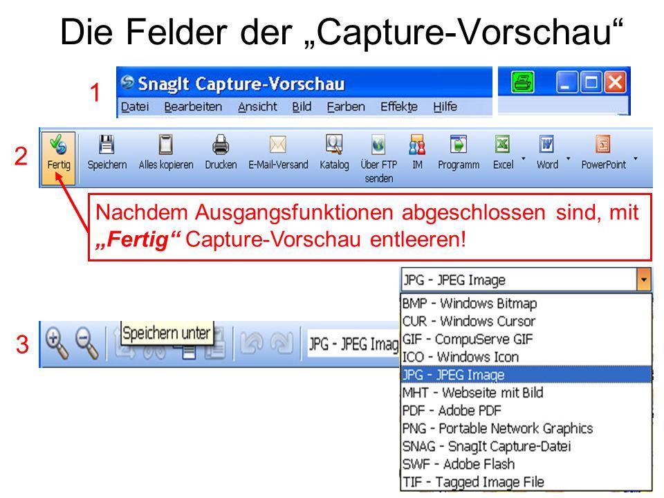 """Die Felder der """"Capture-Vorschau"""" 1 2 3 Nachdem Ausgangsfunktionen abgeschlossen sind, mit """"Fertig"""" Capture-Vorschau entleeren!"""