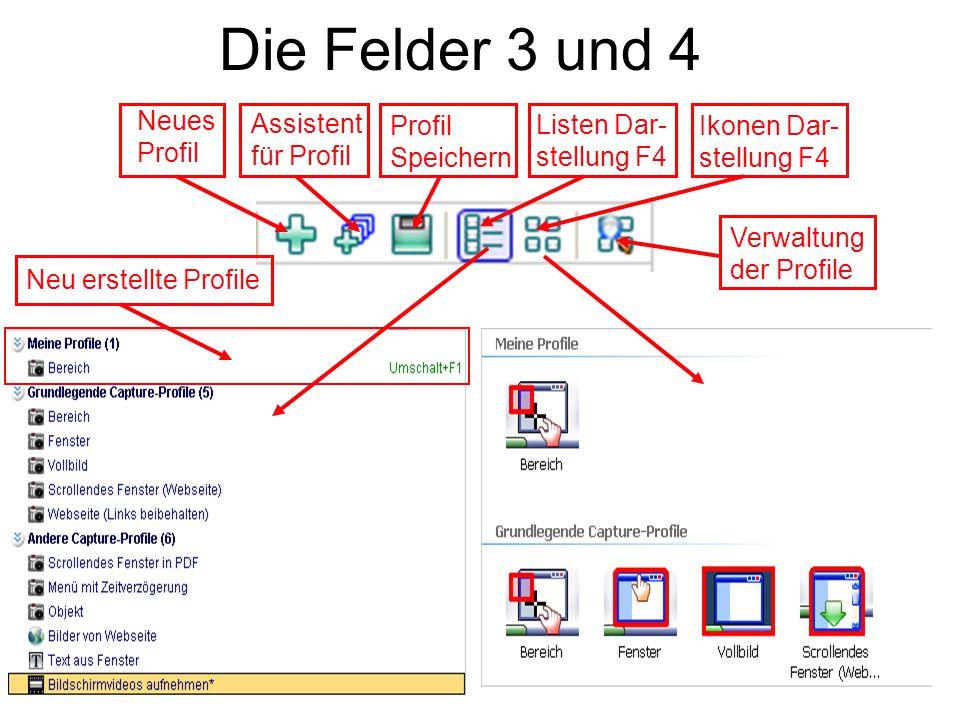 Die Felder 3 und 4 Neues Profil Assistent für Profil Profil Speichern Listen Dar- stellung F4 Ikonen Dar- stellung F4 Verwaltung der Profile Neu erste