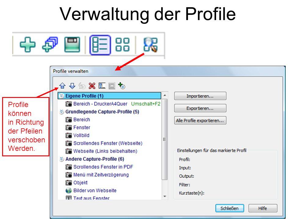 Verwaltung der Profile Profile können in Richtung der Pfeilen verschoben Werden.