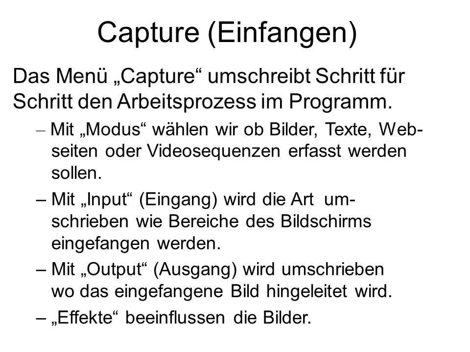 """Capture (Einfangen) Das Menü """"Capture"""" umschreibt Schritt für Schritt den Arbeitsprozess im Programm. – Mit """"Modus"""" wählen wir ob Bilder, Texte, Web-"""
