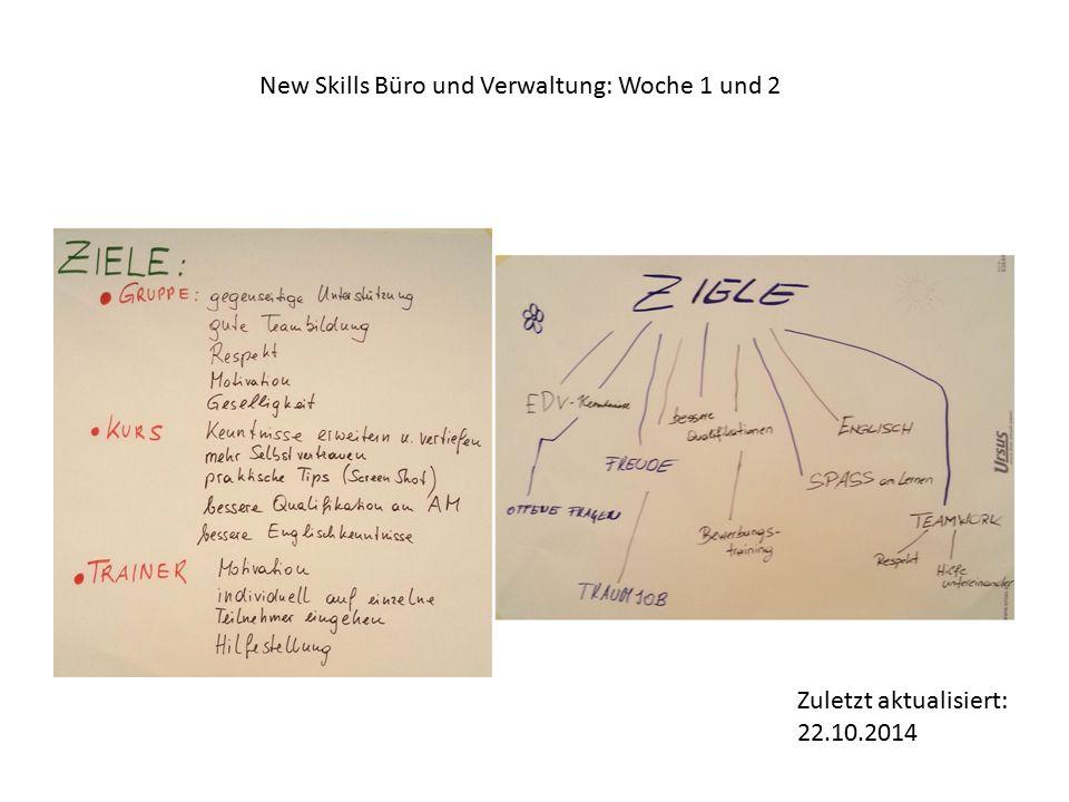 Zuletzt aktualisiert: 22.10.2014 New Skills Büro und Verwaltung: Woche 1 und 2
