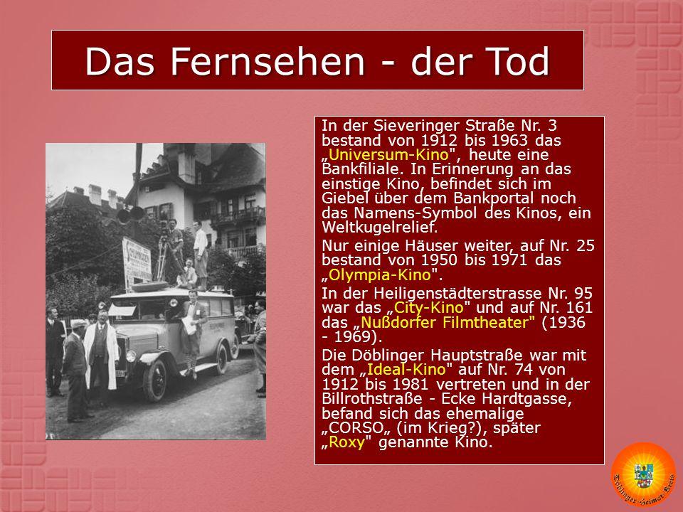 """Das Fernsehen - der Tod In der Sieveringer Straße Nr. 3 bestand von 1912 bis 1963 das """"Universum-Kino"""