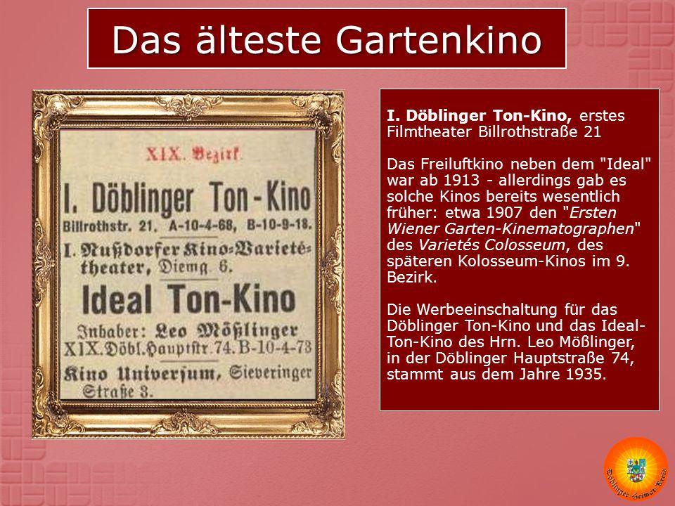 Das älteste Gartenkino I. Döblinger Ton-Kino, erstes Filmtheater Billrothstraße 21 Das Freiluftkino neben dem