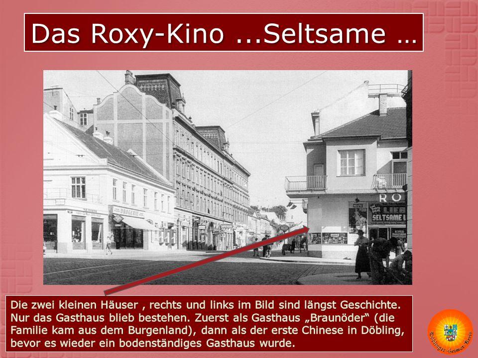 Das Roxy-Kino...Seltsame …