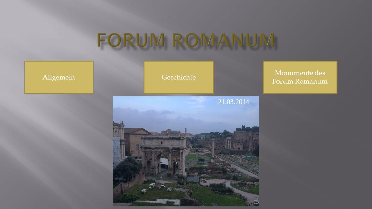 Benjamin Knechtl AllgemeinGeschichte Monumente des Forum Romanum 21.03.2014