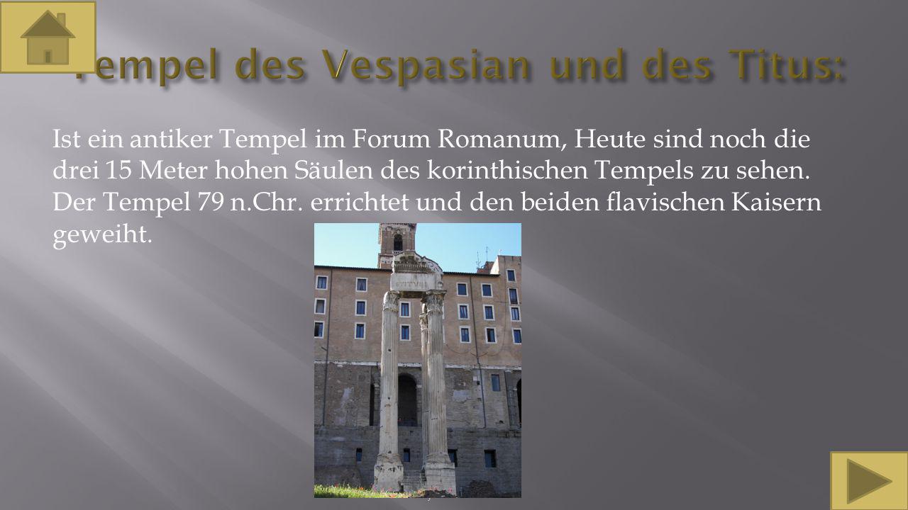 Ist ein antiker Tempel im Forum Romanum, Heute sind noch die drei 15 Meter hohen Säulen des korinthischen Tempels zu sehen. Der Tempel 79 n.Chr. erric