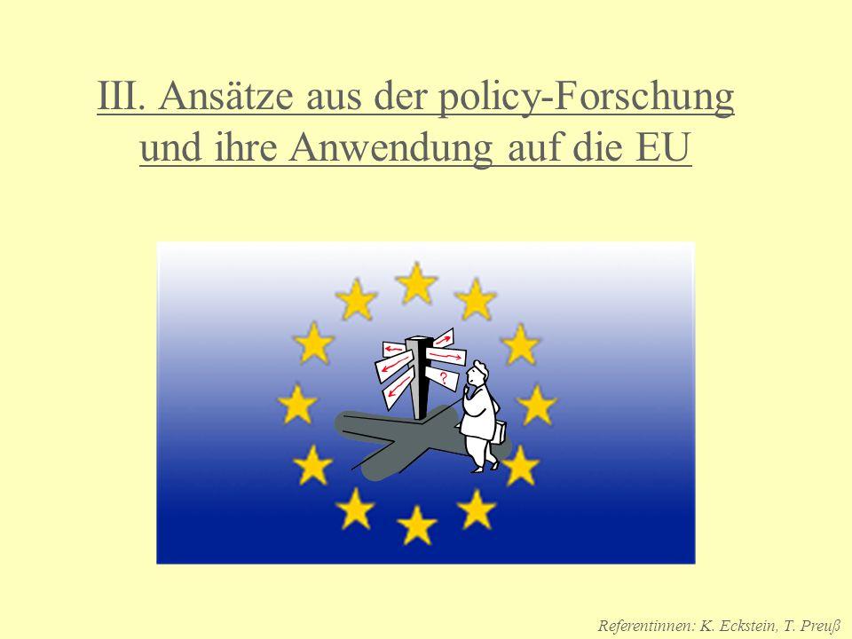 III.Ansätze aus der policy-Forschung und ihre Anwendung auf die EU Referentinnen: K.