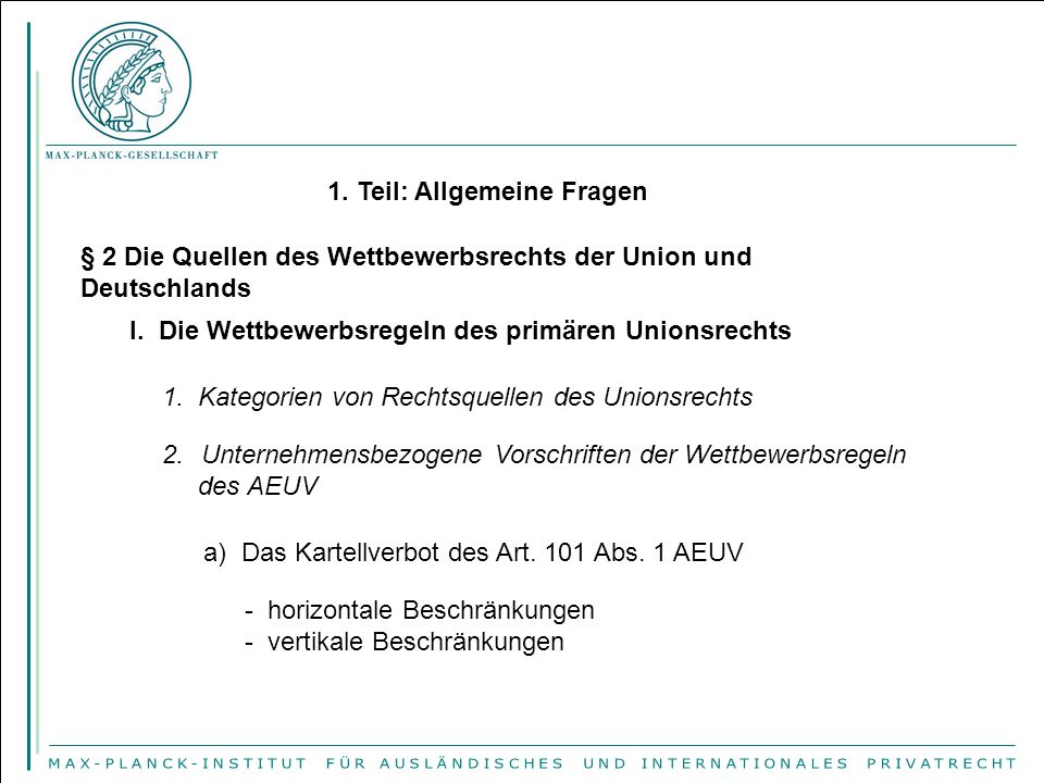 1.Teil: Allgemeine Fragen § 2 Die Quellen des Wettbewerbsrechts der Union und Deutschlands I.