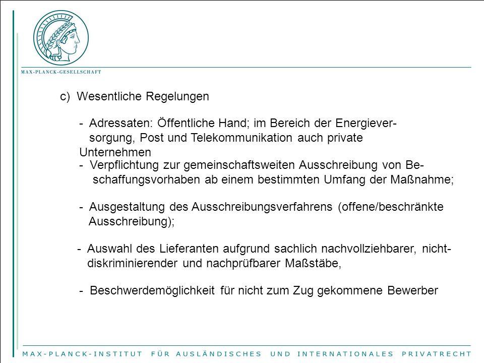 c) Wesentliche Regelungen - Adressaten: Öffentliche Hand; im Bereich der Energiever- sorgung, Post und Telekommunikation auch private Unternehmen - Ve