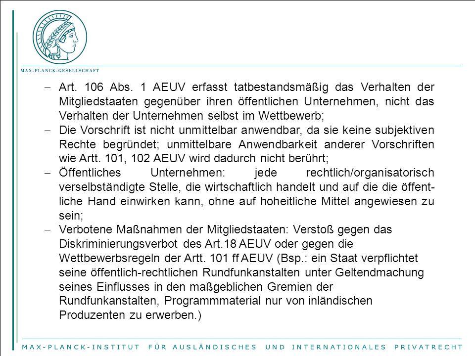  Art. 106 Abs. 1 AEUV erfasst tatbestandsmäßig das Verhalten der Mitgliedstaaten gegenüber ihren öffentlichen Unternehmen, nicht das Verhalten der Un
