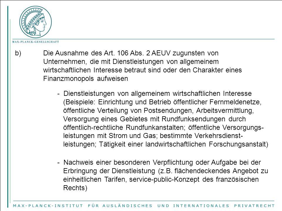 b) Die Ausnahme des Art. 106 Abs. 2 AEUV zugunsten von Unternehmen, die mit Dienstleistungen von allgemeinem wirtschaftlichen Interesse betraut sind o