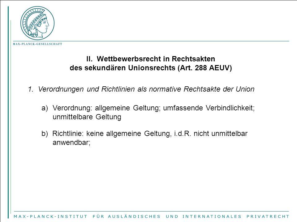 II. Wettbewerbsrecht in Rechtsakten des sekundären Unionsrechts (Art. 288 AEUV) 1. Verordnungen und Richtlinien als normative Rechtsakte der Union a)V