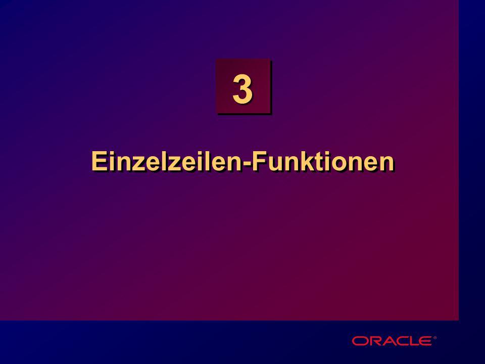 3-2 Ziele Verschiedene Typen von Funktionen, die in SQL verfügbar sind Verwendung von numerischen, Zeichen- und Datumsfunktionen in SQL-Befehlen Verwendung von Konvertierungs- funktionen Verschiedene Typen von Funktionen, die in SQL verfügbar sind Verwendung von numerischen, Zeichen- und Datumsfunktionen in SQL-Befehlen Verwendung von Konvertierungs- funktionen