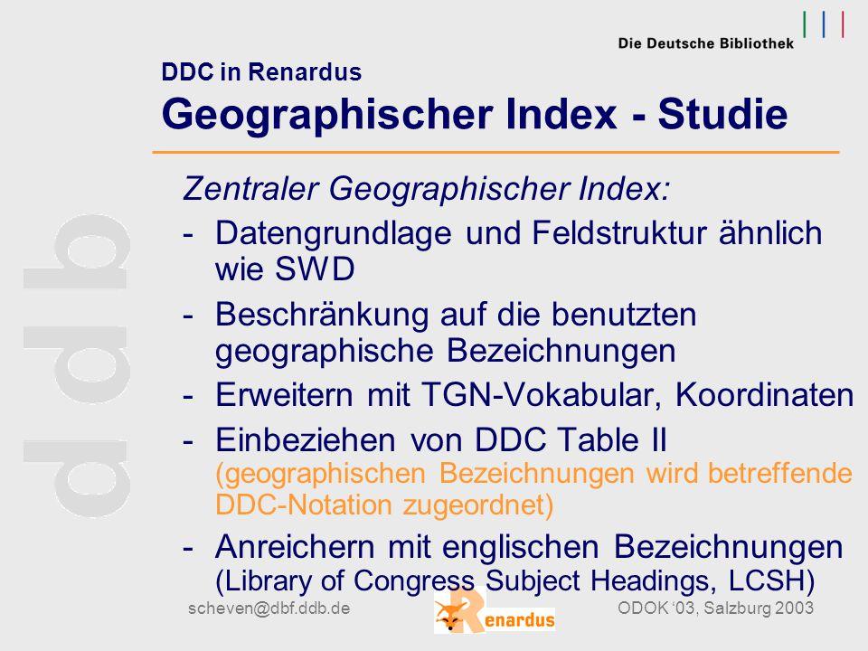 scheven@dbf.ddb.deODOK '03, Salzburg 2003 DDC in Renardus cont. www.renardus.org Beispiele: www.renardus.org
