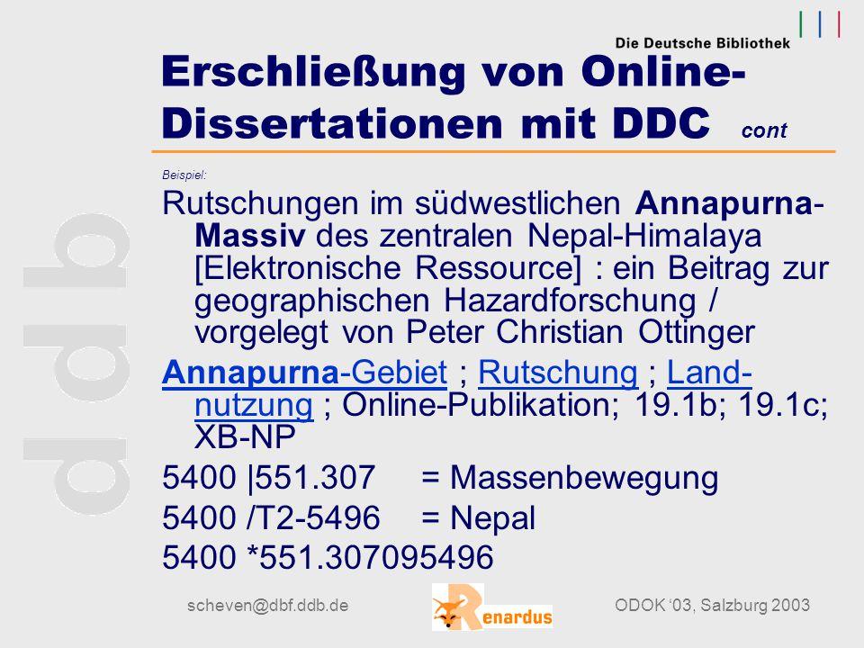 scheven@dbf.ddb.deODOK '03, Salzburg 2003 Erschließung von Online- Dissertationen mit DDC cont. DDC-Notation ist oft eine zusammengesetzte Notation au