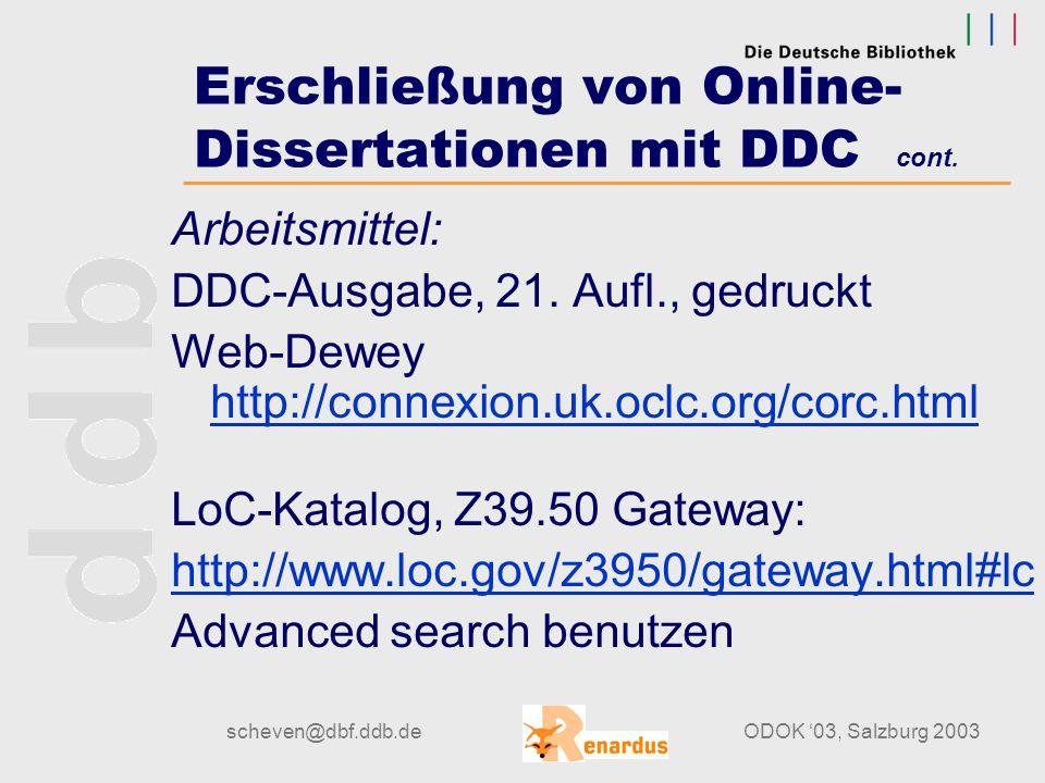 scheven@dbf.ddb.deODOK '03, Salzburg 2003 Erschließung von Online- Dissertationen mit DDC cont. Zusammengesetzte DDC-Notation: 469.80231 (Portugiesisc