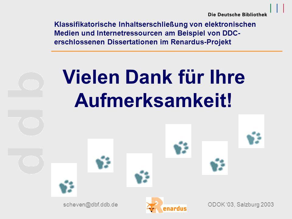 scheven@dbf.ddb.deODOK '03, Salzburg 2003 DDC in Deutsch cont. Stand der Übersetzung: erste Entwürfe: -Übersetzung des DDC- Glossars (bei OCLC) -Einle