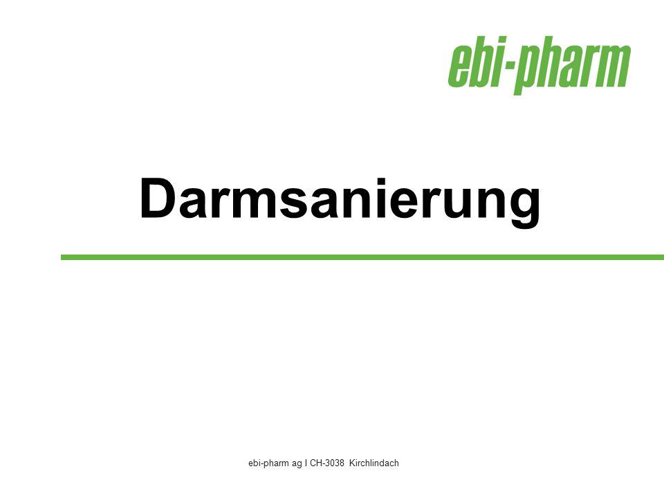 ebi-pharm ag I CH-3038 Kirchlindach Darmsanierung
