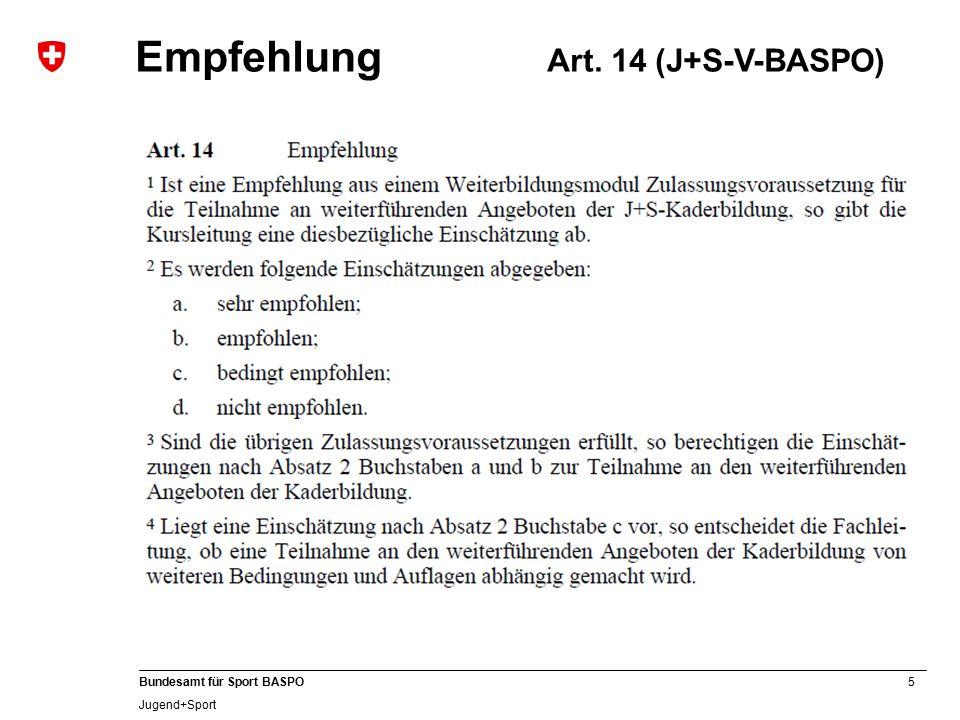 5 Bundesamt für Sport BASPO Jugend+Sport Empfehlung Art. 14 (J+S-V-BASPO)