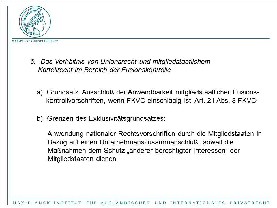 6.Das Verhältnis von Unionsrecht und mitgliedstaatlichem Kartellrecht im Bereich der Fusionskontrolle a) Grundsatz: Ausschluß der Anwendbarkeit mitgli