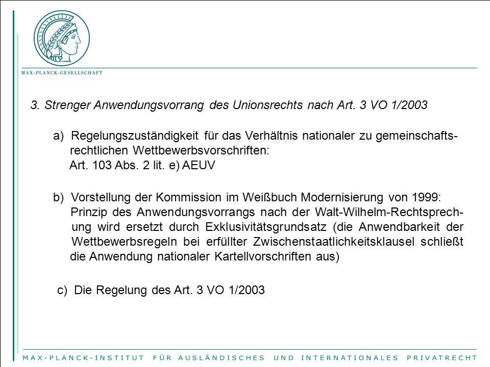 3. Strenger Anwendungsvorrang des Unionsrechts nach Art. 3 VO 1/2003 a) Regelungszuständigkeit für das Verhältnis nationaler zu gemeinschafts- rechtli