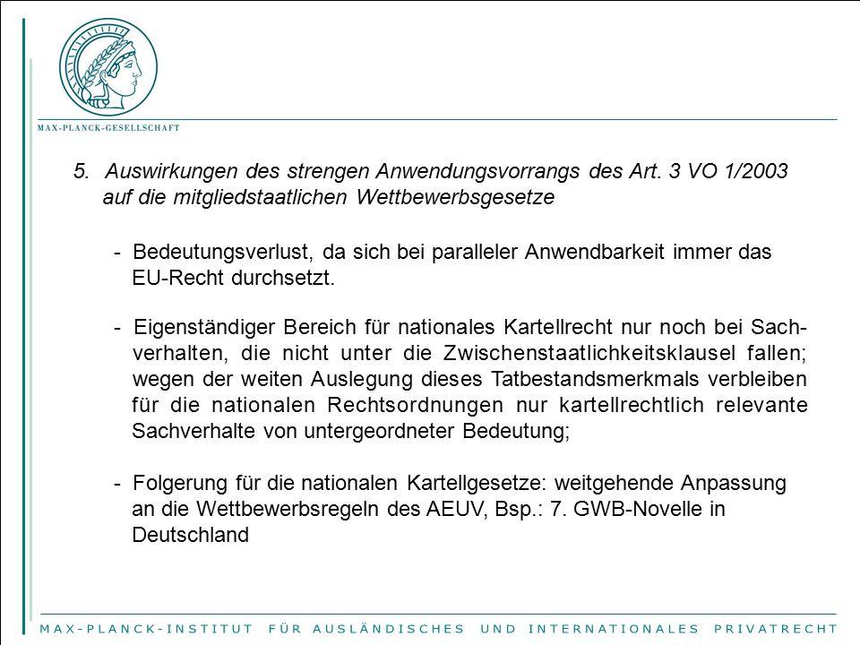 5.Auswirkungen des strengen Anwendungsvorrangs des Art. 3 VO 1/2003 auf die mitgliedstaatlichen Wettbewerbsgesetze - Eigenständiger Bereich für nation