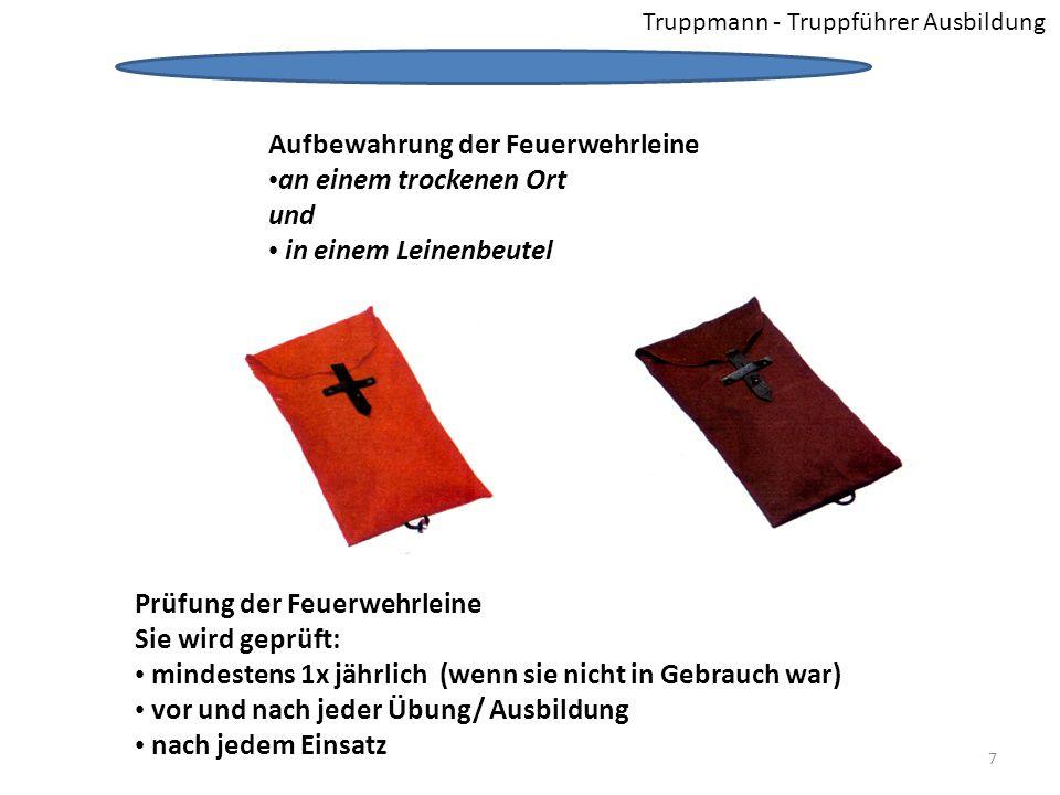 Truppmann - Truppführer Ausbildung Merke: Feuerwehrleinen dürfen niemals als Mehrzweckleine (z.B.