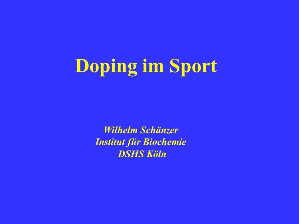Doping im Sport Wilhelm Schänzer Institut für Biochemie DSHS Köln