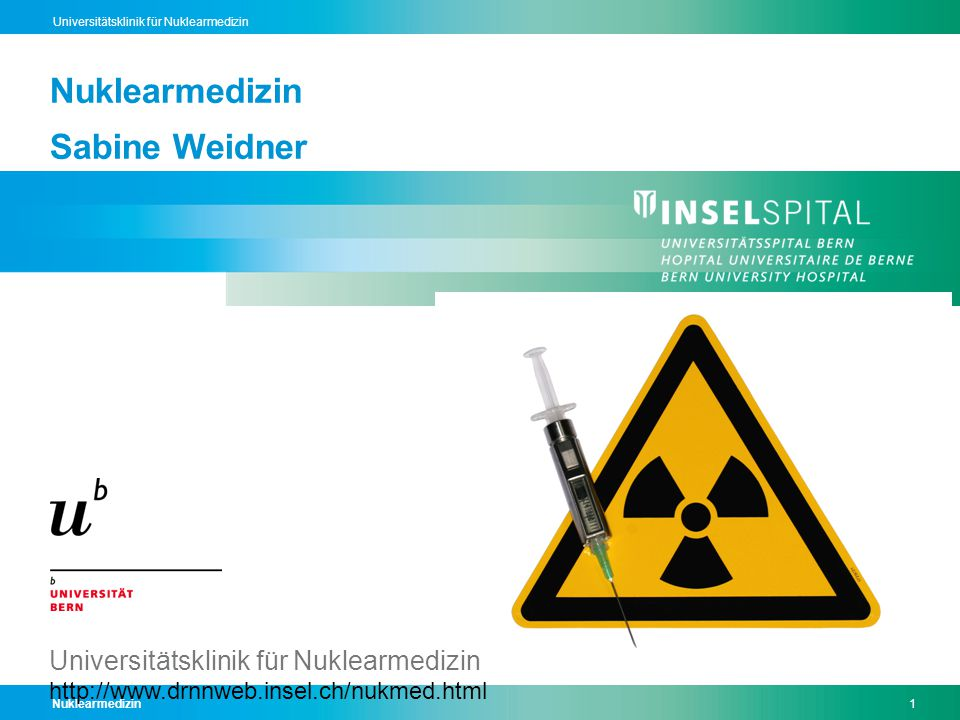 Nuklearmedizin1 Universitätsklinik für Nuklearmedizin Nuklearmedizin Sabine Weidner Universitätsklinik für Nuklearmedizin http://www.drnnweb.insel.ch/nukmed.html
