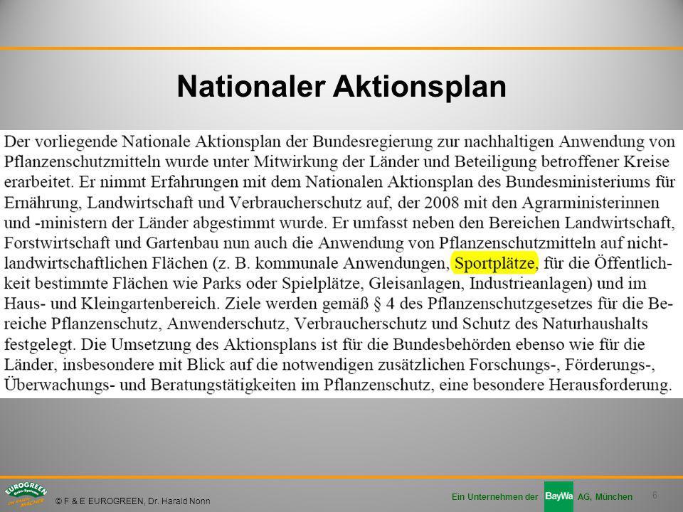 6 Ein Unternehmen der AG, München © F & E EUROGREEN, Dr. Harald Nonn Nationaler Aktionsplan