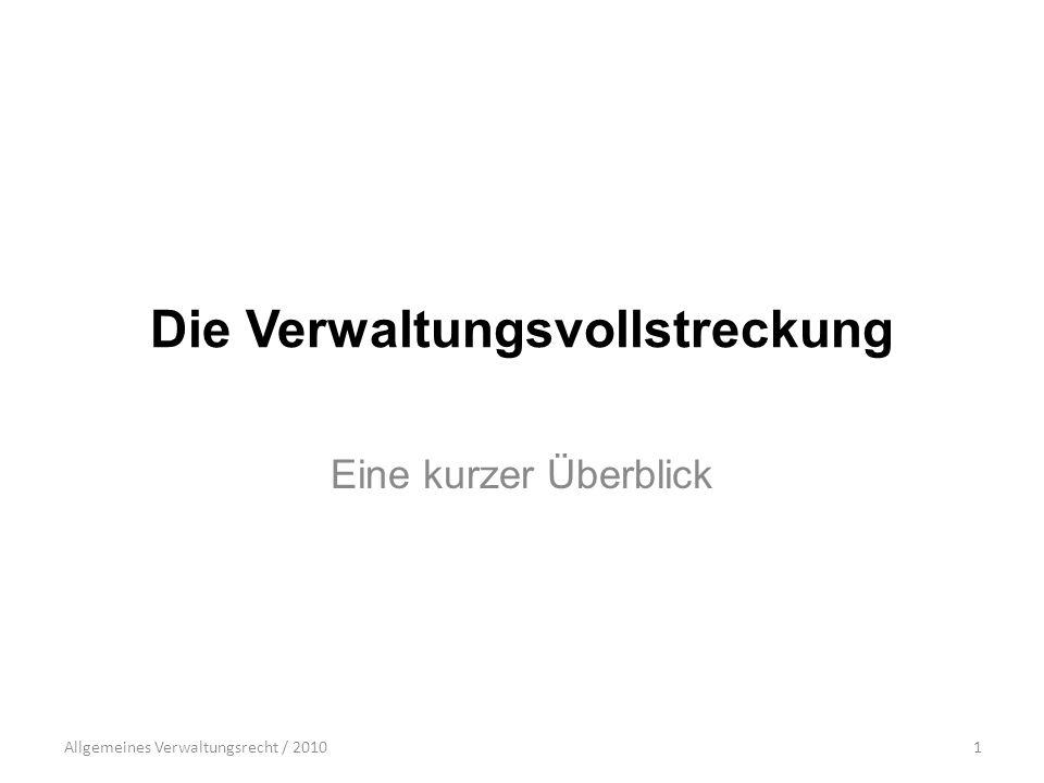 Allgemeines Verwaltungsrecht / 20102 Zunächst: Wo ist die Vollstreckung geregelt?