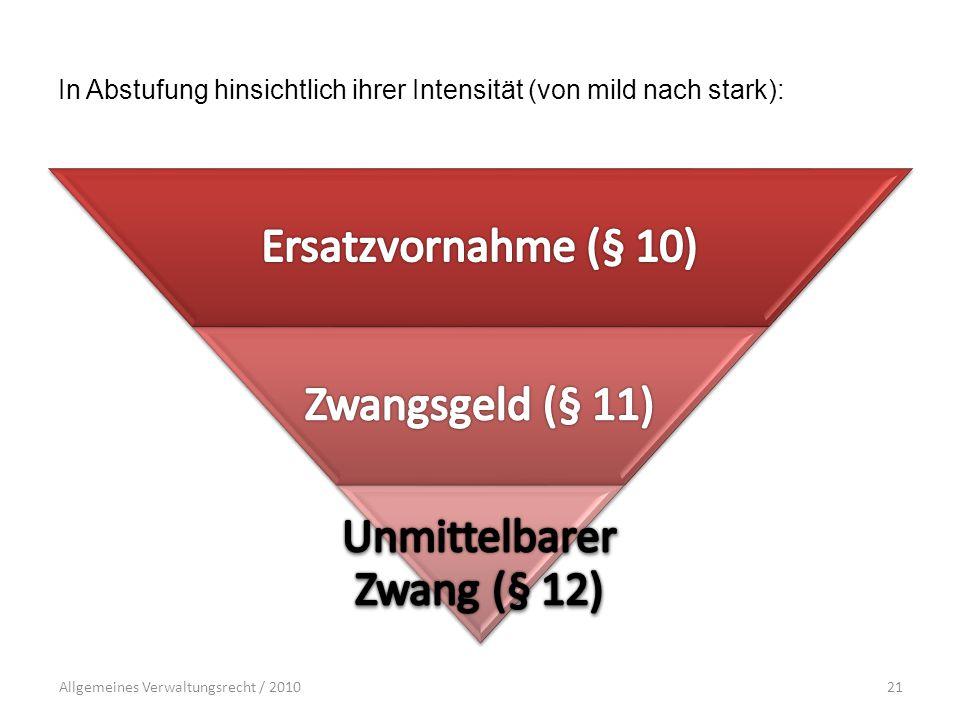 Allgemeines Verwaltungsrecht / 201021 In Abstufung hinsichtlich ihrer Intensität (von mild nach stark):