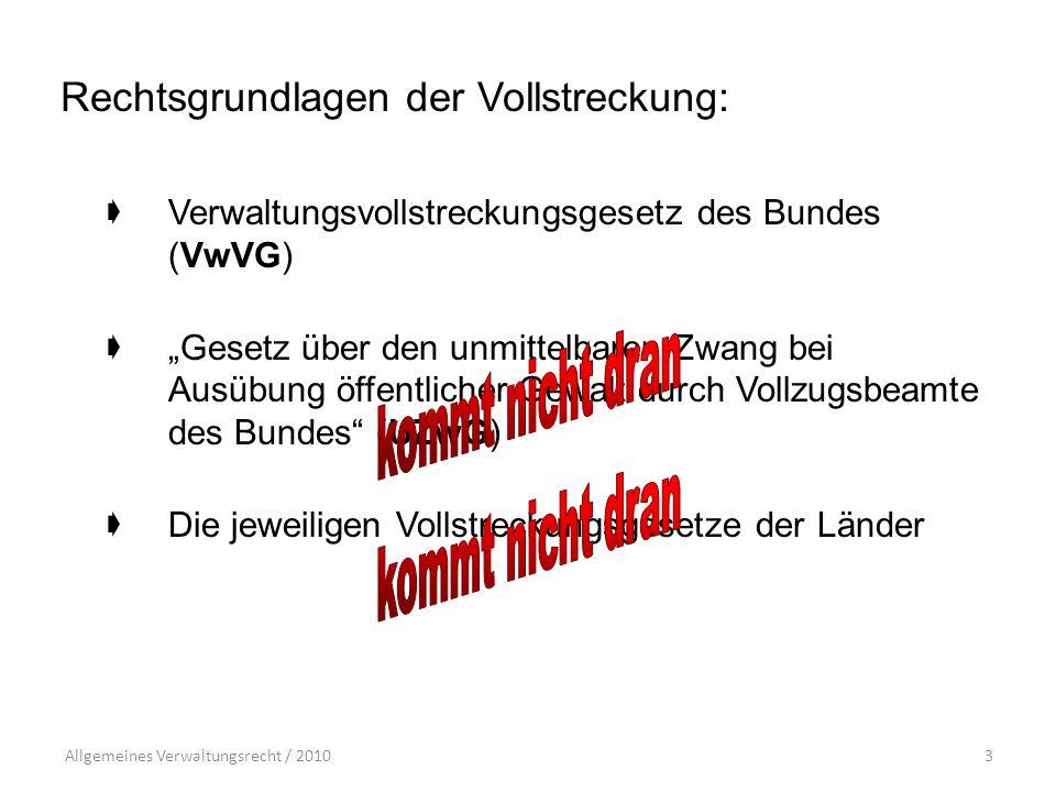 Allgemeines Verwaltungsrecht / 201024  schärfstes Zwangsmittel  Einwirkung auf Personen oder Sachen durch Körperliche Gewalt (bspw.
