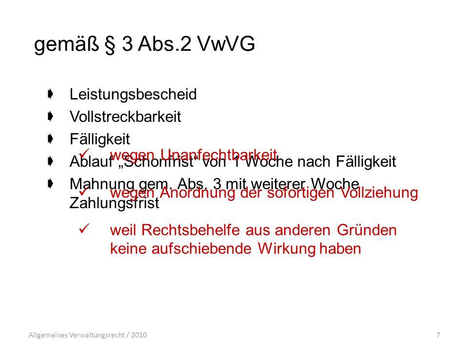 """Allgemeines Verwaltungsrecht / 20107 gemäß § 3 Abs.2 VwVG  Leistungsbescheid  Vollstreckbarkeit  Fälligkeit  Ablauf """"Schonfrist von 1 Woche nach Fälligkeit  Mahnung gem."""