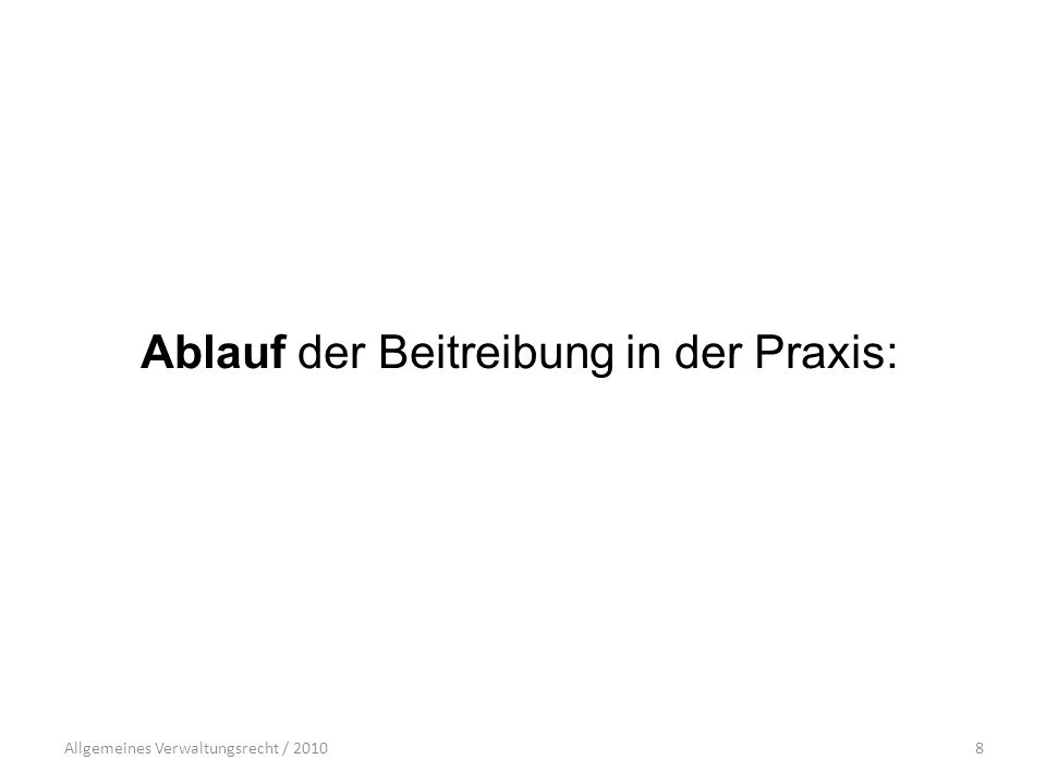 Allgemeines Verwaltungsrecht / 20108 Ablauf der Beitreibung in der Praxis: