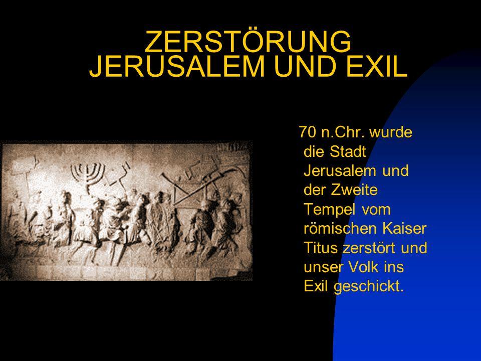 ZERSTÖRUNG JERUSALEM UND EXIL 70 n.Chr.