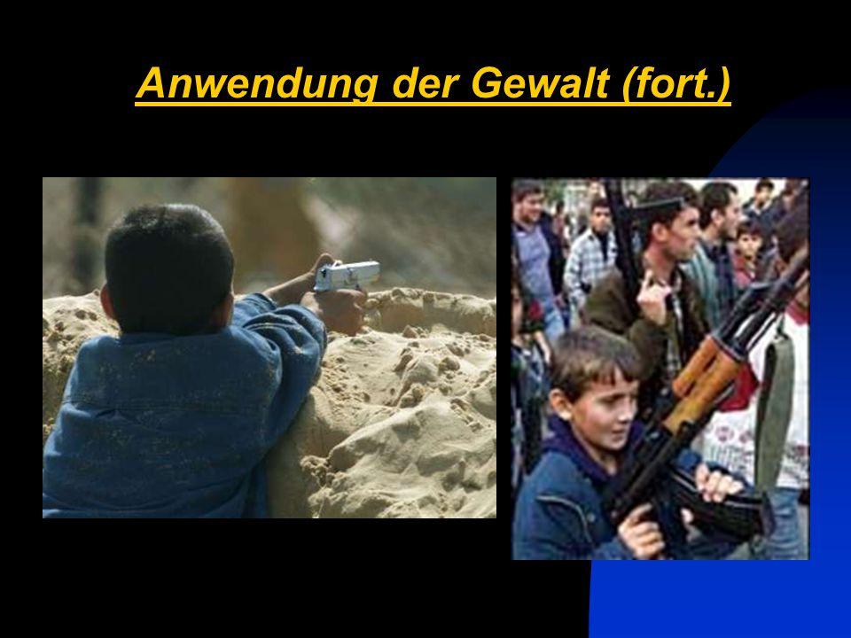 Anwendung der Gewalt (fort.) Kinder als Soldaten