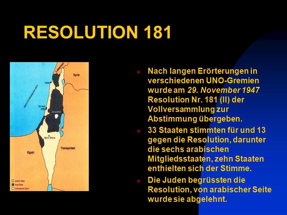 RESOLUTION 181 Nach langen Erörterungen in verschiedenen UNO-Gremien wurde am 29.