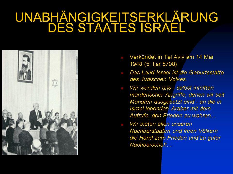 UNABHÄNGIGKEITSERKLÄRUNG DES STAATES ISRAEL Verkündet in Tel Aviv am 14.Mai 1948 (5.