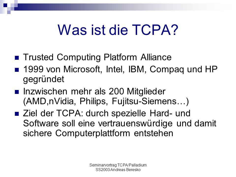 Seminarvortrag TCPA/Palladium SS2003 Andreas Beresko Was ist die TCPA.