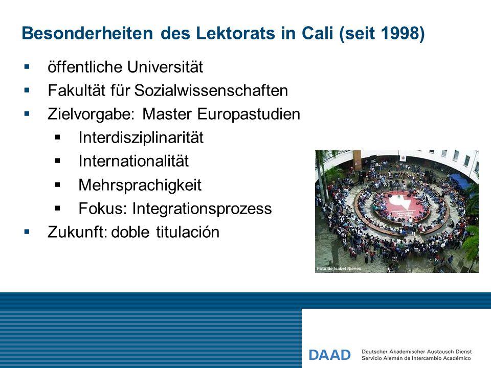 Herausforderungen der Europastudien in Cali 1.Interne Widerstände 2.Fehlende Verpflichtung 'von oben' 3.Gesellschaftliche/Akademische Relevanz 4.Interdisziplinarität in Forschung und Verwaltung 5.Kosten für Studierenden-/Dozentenmobilität 6.Maestría als Einnahmequelle 7.Sprachanforderungen 8.Fach- und Lehrkräftemangel