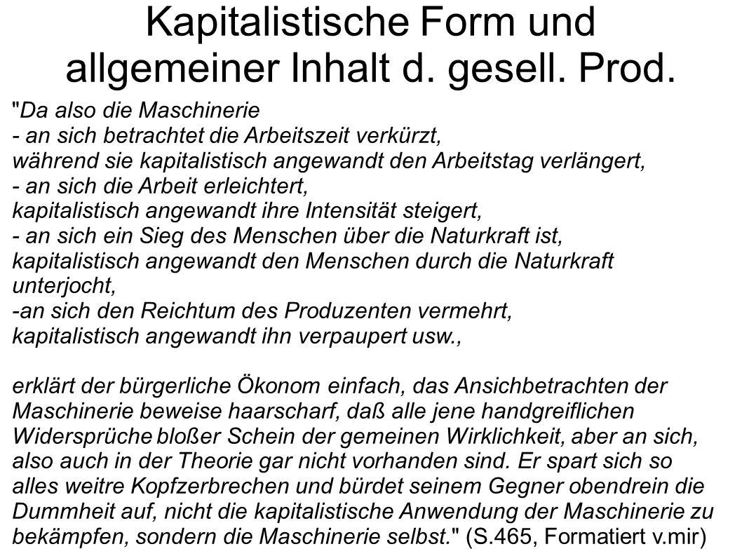 Kapitalistische Form und allgemeiner Inhalt d. gesell. Prod.