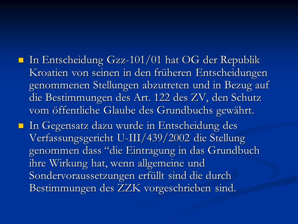 In Entscheidung Gzz-101/01 hat OG der Republik Kroatien von seinen in den früheren Entscheidungen genommenen Stellungen abzutreten und in Bezug auf di