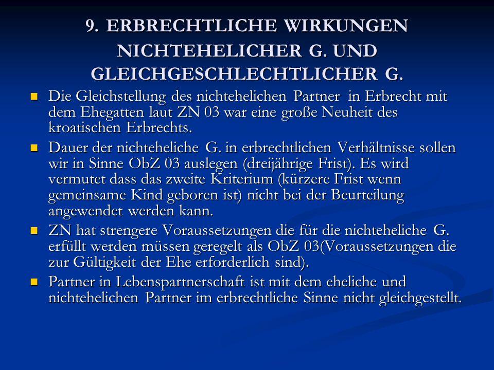 9. ERBRECHTLICHE WIRKUNGEN NICHTEHELICHER G. UND GLEICHGESCHLECHTLICHER G. Die Gleichstellung des nichtehelichen Partner in Erbrecht mit dem Ehegatten