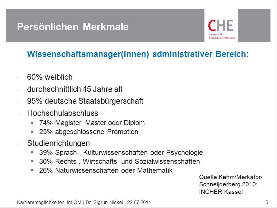 Wissenschaftsmanager(innen) administrativer Bereich:  60% weiblich  durchschnittlich 45 Jahre alt  95% deutsche Staatsbürgerschaft  Hochschulabsch