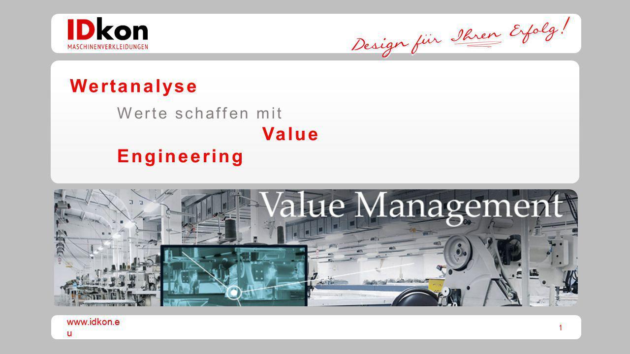 1 www.idkon.e u Wertanalyse Werte schaffen mit Value Engineering