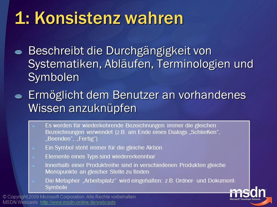 © Copyright 2009 Microsoft Corporation. Alle Rechte vorbehalten. MSDN Webcasts: http://www.msdn-online.de/webcastshttp://www.msdn-online.de/webcasts 1
