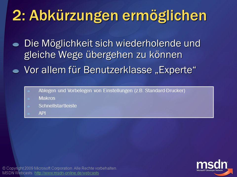 © Copyright 2009 Microsoft Corporation. Alle Rechte vorbehalten. MSDN Webcasts: http://www.msdn-online.de/webcastshttp://www.msdn-online.de/webcasts 2