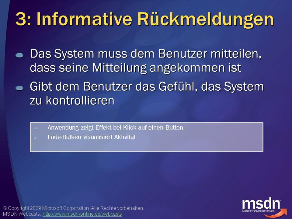 © Copyright 2009 Microsoft Corporation. Alle Rechte vorbehalten. MSDN Webcasts: http://www.msdn-online.de/webcastshttp://www.msdn-online.de/webcasts 3